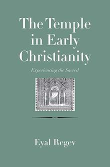 The Temple in Early Christianity: Experiencing the Sacred