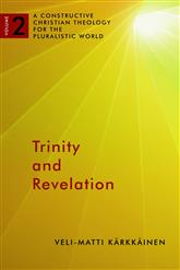 Trinity and Revelation (A Constructive Christian Theology for the Pluralistic World: Volume 2)
