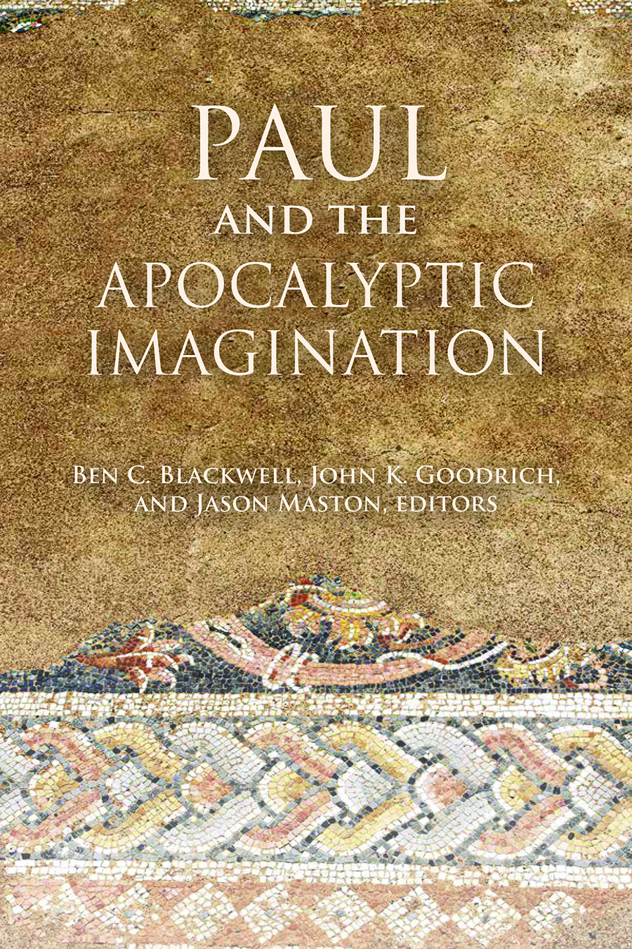 Paul and the Apocalyptic Imagination: An Introduction