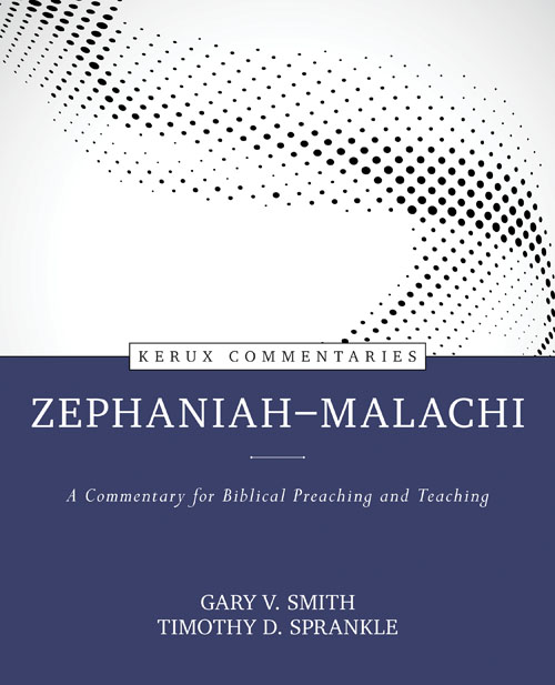 Zephaniah-Malachi: A Commentary for Biblical Preaching and Teaching