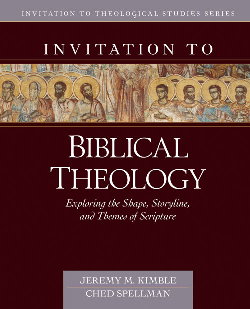 Invitation to Biblical Theology: Exploring the Shape, Storyline, and Themes of the Bible