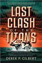 Last Clash of the Titans: the second coming of Hercules, Leviathan, & the prophesied war between Jesus Christ & the gods of antiquity