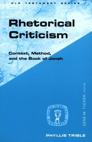 Rhetorical Criticism: Context, Method, and the Book of Jonah