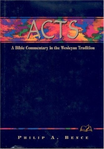 Acts: A Bible Commentary in the Wesleyan Tradition