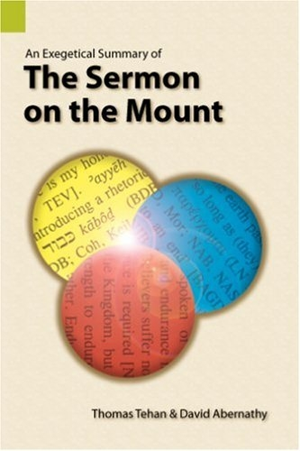 An Exegetical Summary of the Sermon on the Mount: Matthew 5-7