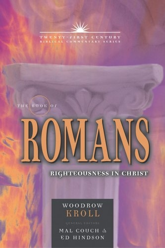 The Book of Romans: Righteousness in Christ