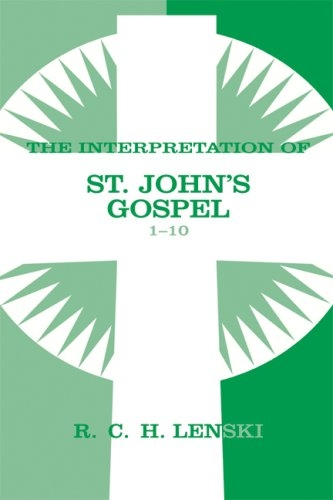 The Interpretation of St. John's Gospel 1-10
