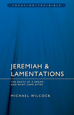 Jeremiah & Lamentations: The Death of a Dream and What Came After