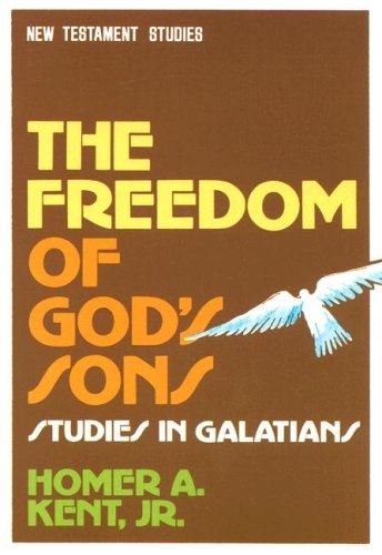 The Freedom of God's Sons: Studies in Galatians