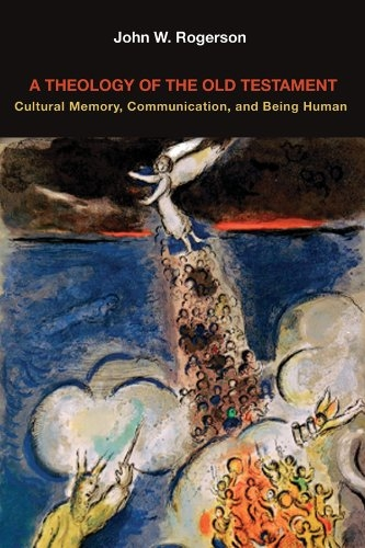 A Theology of the Old Testament: Cultural Memory, Communication, and Being