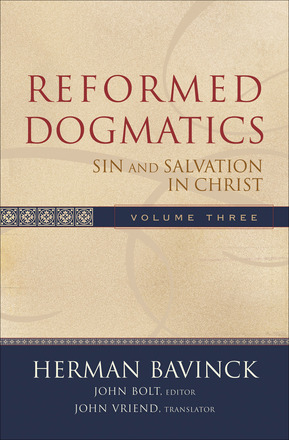 Reformed Dogmatics: Vol. 3: Sin and Salvation in Christ