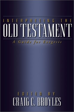 Interpreting the Old Testament: A Guide for Exegesis