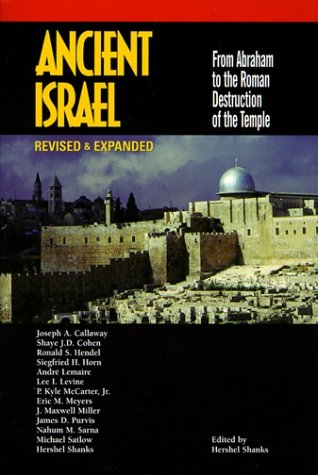 Ancient Israel: From Abraham to the Roman Destruction of the Temple (Revised & Expanded)