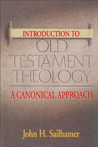 Introduction to Old Testament Theology: A Canonical Approach