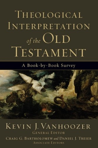 Theological Interpretation of the Old Testament: A Book-by-Book Survey