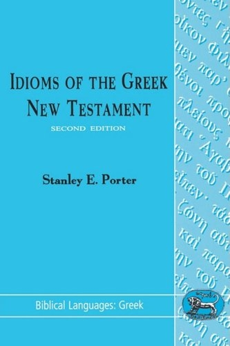 Idioms of the Greek New Testament (Biblical Languages: Greek)