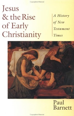 Jesus & the Rise of Early Christianity: A History of New Testament Times