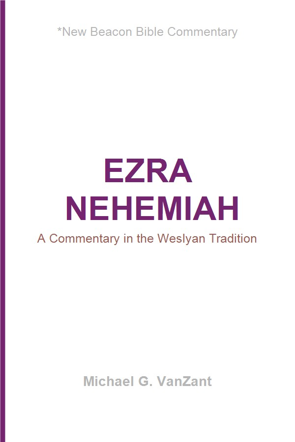 Ezra / Nehemiah: A Commentary in the Wesleyan Tradition