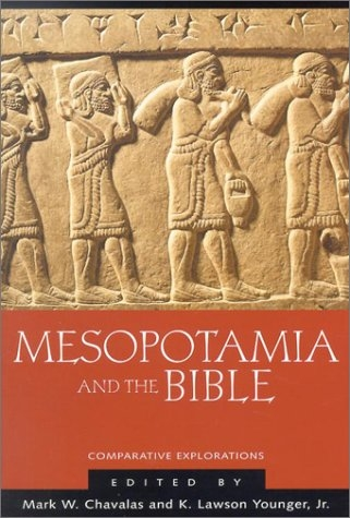 Mesopotamia and the Bible: Comparative Explorations