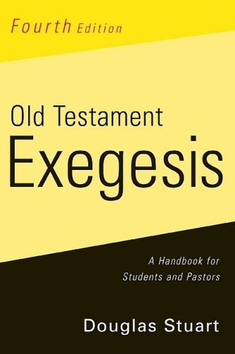 Old Testament Exegesis: A Handbook for Students and Pastors