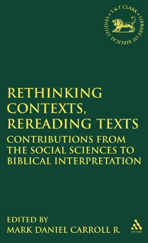 Rethinking Contexts, Rereading Texts: Contributions from the Social Sciences to Biblical Interpretation
