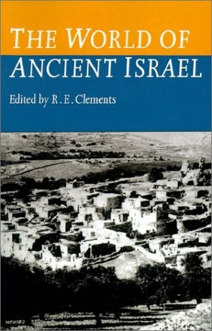 The World of Ancient Israel: Sociological, Anthropological and Political Perspectives (Society for Old Testament Studies Monogr)