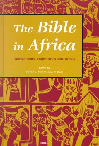 The Bible in Africa: Transactions, Trajectories, and Trends