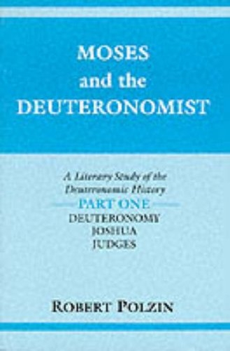 Moses and the Deuteronomist: A Literary Study of the Deuteronomic History : Part 1 : Deuteronomy/Joshua/Judges (Indiana Studies in Biblical Literatu) (Pt. 1)