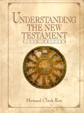 Understanding The New Testament (5th Edition)