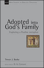 Adopted into God's Family: Exploring a Pauline Metaphor (New Studies in Biblical Theology)