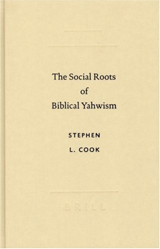The Social Roots of Biblical Yahwism (Studies in Biblical Literature) (Studies in Biblical Literature (Society of Biblical Literature))