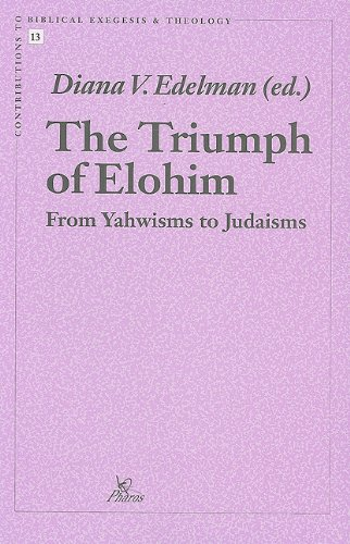 The Triumph of Elohim From Yahwisms to Judaisms (Contributions to Biblical Exegesis & Theology)