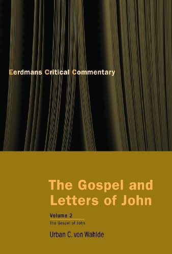 The Gospel and Letters of John, Volume 2: The Gospel of John (Eerdmans Critical Commentary)
