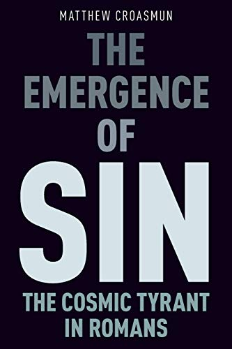 The Emergence of Sin: The Cosmic Tyrant in Romans