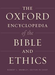 The Oxford Encyclopedia of the Bible and Ethics