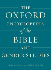 The Oxford Encyclopedia of the Bible and Gender Studies