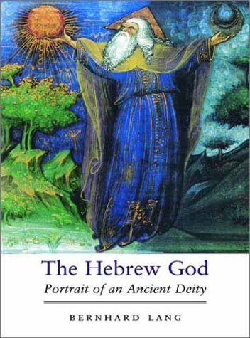 The Hebrew God: portrait of an ancient deity