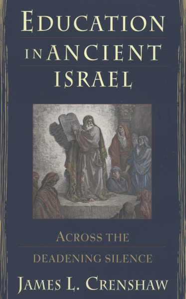 Education in Ancient Israel: Across the Deadening Silence