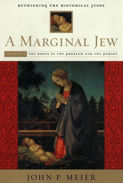 A Marginal Jew: Rethinking the Historical Jesus: Volume I: The Roots of the Problem and the Person