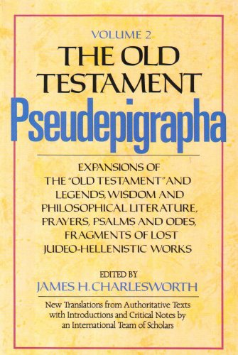 The Old Testament Pseudepigrapha: Volume 2: Expansions of the Old Testament and Legends, Wisdom and Philosophical Literature, Prayers, Psalms, and Odes, Fragments of Lost Judeo-Hellenistic works