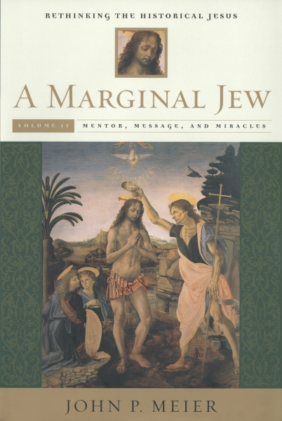 A Marginal Jew: Rethinking the Historical Jesus: Volume II: Mentor, Message, and Miracles