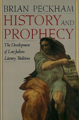 History and Prophecy: The Development of Late Judean Literary Traditions