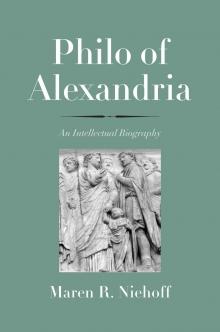 Philo of Alexandria: An Intellectual Biography