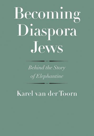 Becoming Diaspora Jews: Behind the Story of Elephantine