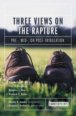 Three Views on the Rapture: Pre; Mid; or Post-Tribulation