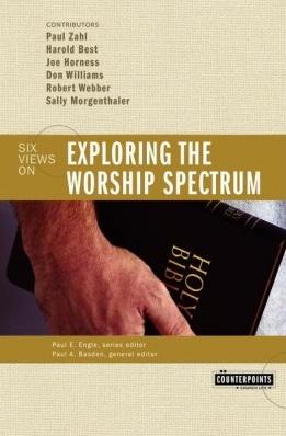 Six Views On Exploring the Worship Spectrum