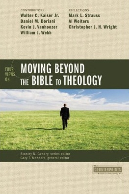 Four Views on Moving Beyond the Bible to Theology