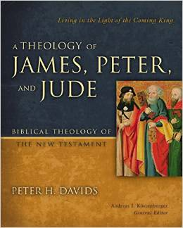 A Theology of James, Peter, and Jude; Living in the Light of the Coming King