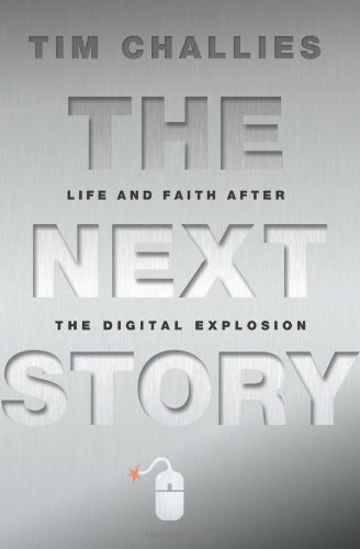 The Next Story: Life and Faith after the Digital Explosion