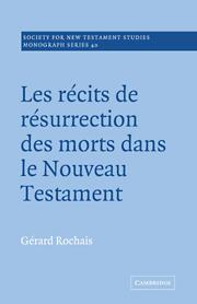 Les Recits de Resurrection des Morts dans le Nouveau Testament